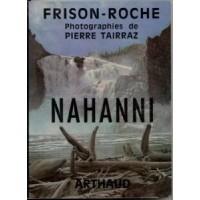 Nahanni  1969 Nahanni. Photos Pierre Tairraz. Arthaud Grenoble.