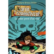Garin Troussebœuf - IX : Le crâne percé d'un trou - Folio Junior - A partir de 11 ans