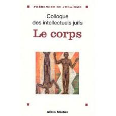 Le Corps: données et débats : actes du XXXVe colloque des intellectuels juifs de langue française