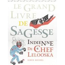 Le grand livre de sagesse indienne de Chef Lelooska