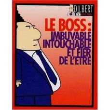 Le boss : imbuvable, intouchable, et fier de l'être