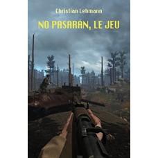 No pasarán, le jeu de  Lehmann, Christian