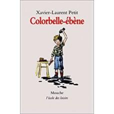Colorbelle-ébène de Xavier-Laurent Petit