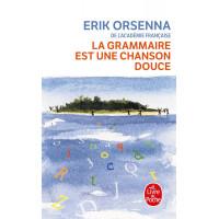La grammaire est une chanson douce de  Orsenna, Erik