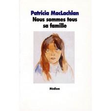 Nous sommes tous sa famille de  MacLachlan, Patricia