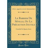 Barbier de Séville: Ou La précaution inutile